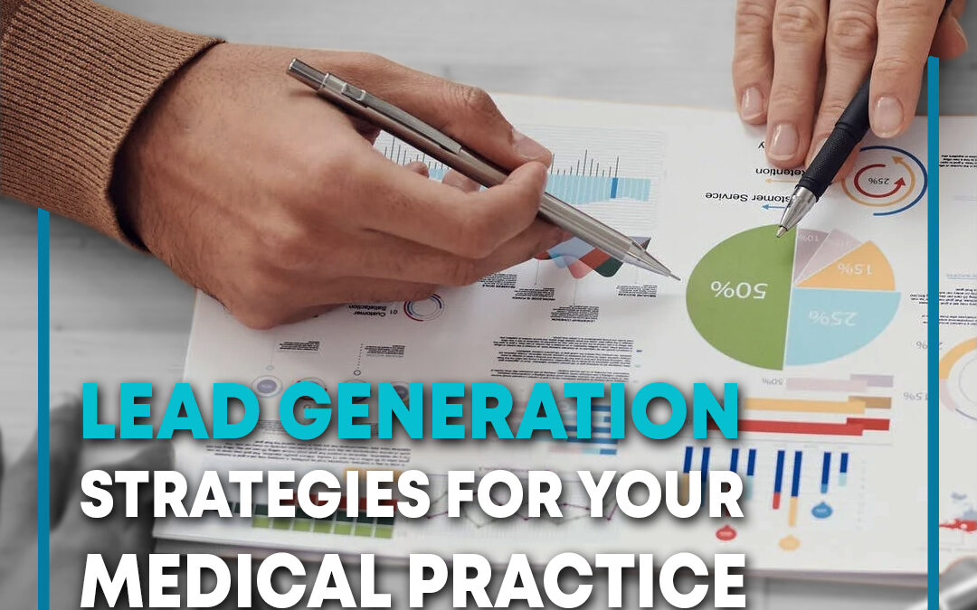 9 Effective Lead Generation Strategies for Your Medical Practice